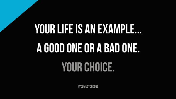 Your life is an example