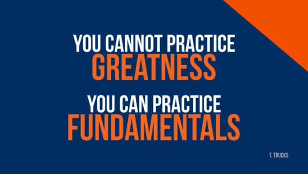Practice the Fundamentals