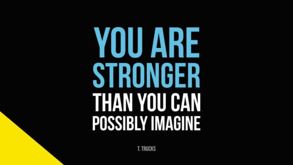 Stronger Than You Can Imagine
